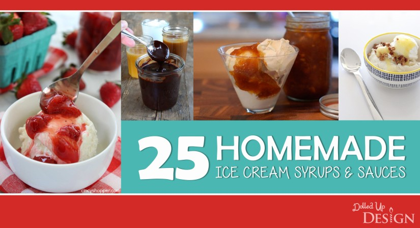 25 Homemade Ice Cream Syrups and Sauces l DolledUpDesign