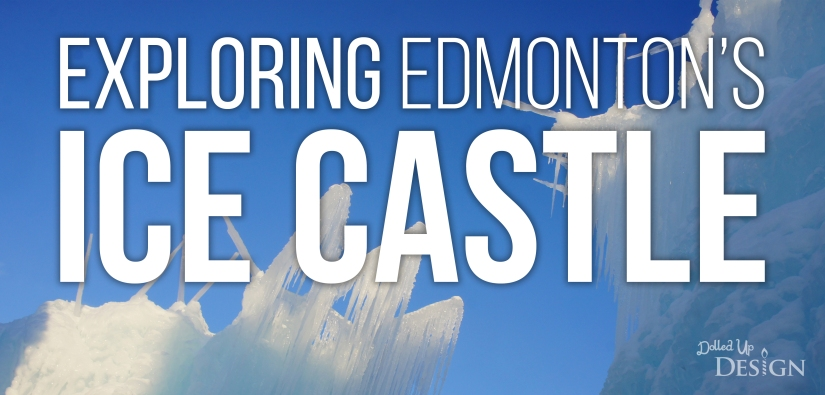 Exploring Ice Castle's in Edmonton, Alberta