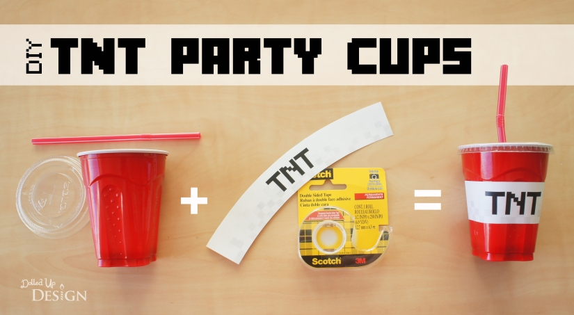DIY TNT Party Cups
