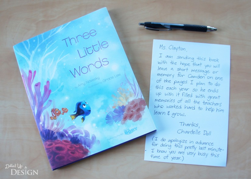 Three Little Words_Finding Dory Inspirational Book to have child's teachers sign each year.