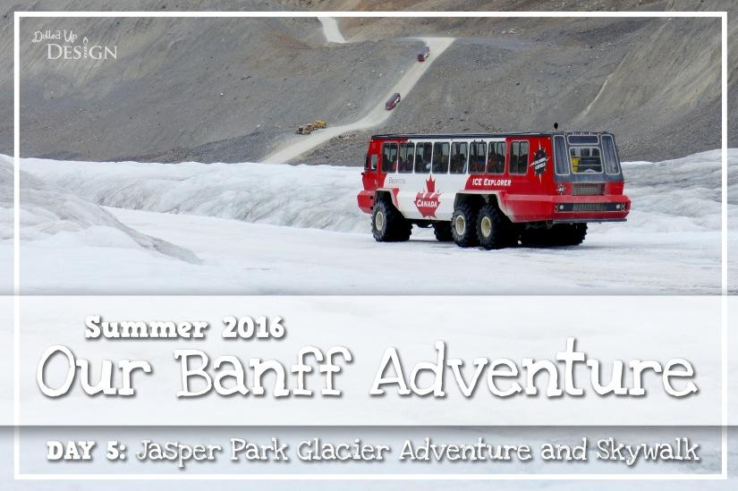 Our Banff Adventure_Day 5 Jasper Park Glacier Adventure & Skywalk