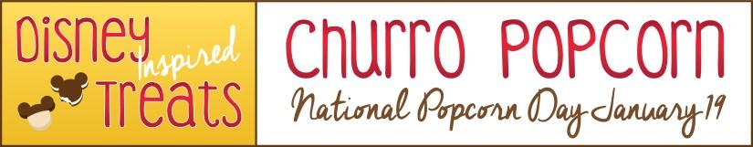 Disney Inspired Treats_Churro Popcorn National Popcorn Day January 19