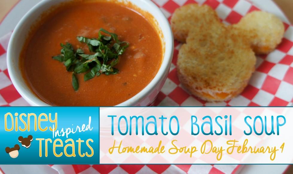 Disney Inspired Treats _ Tomato Basil Soup Homemade Soup Day February 4