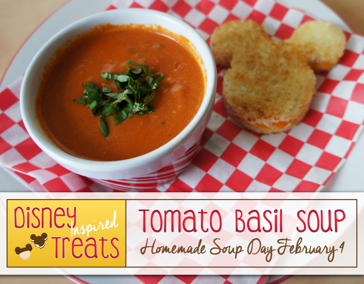 DIsneyInspiredTreats_Tomato Basil Soup Homemade Soup Day February 4
