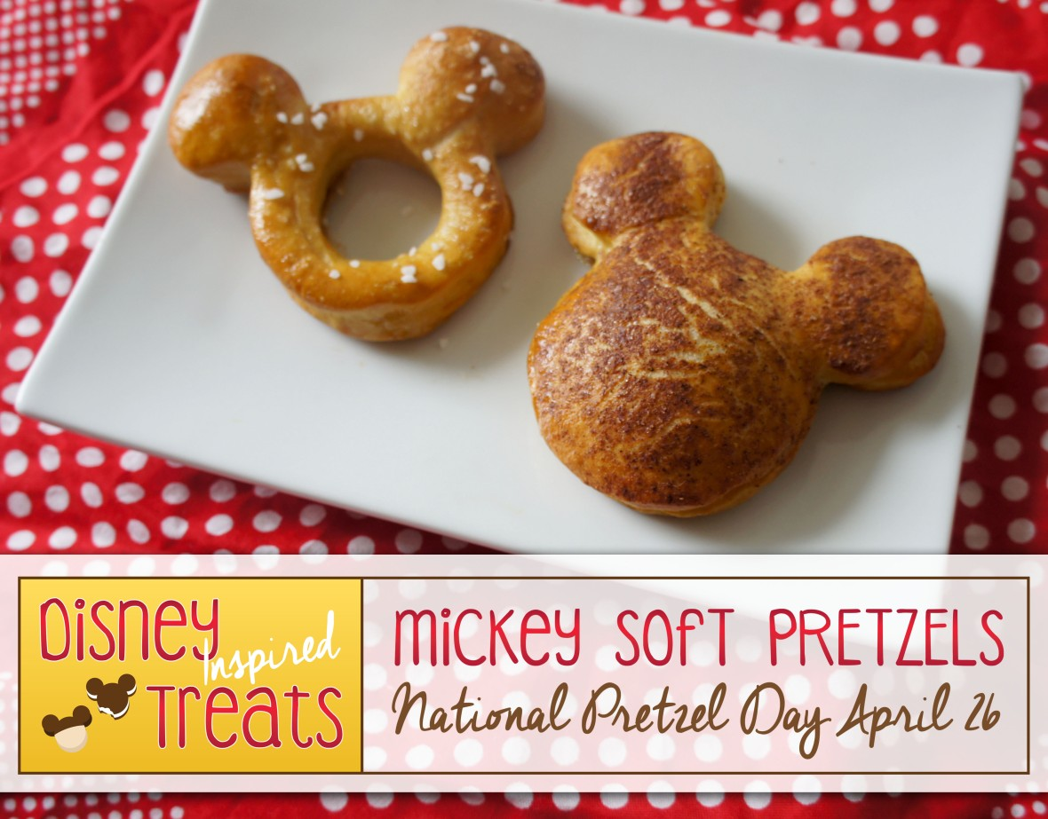 Disney Inspired Treats_Mickey Soft Pretzels National Pretzel Day April 26