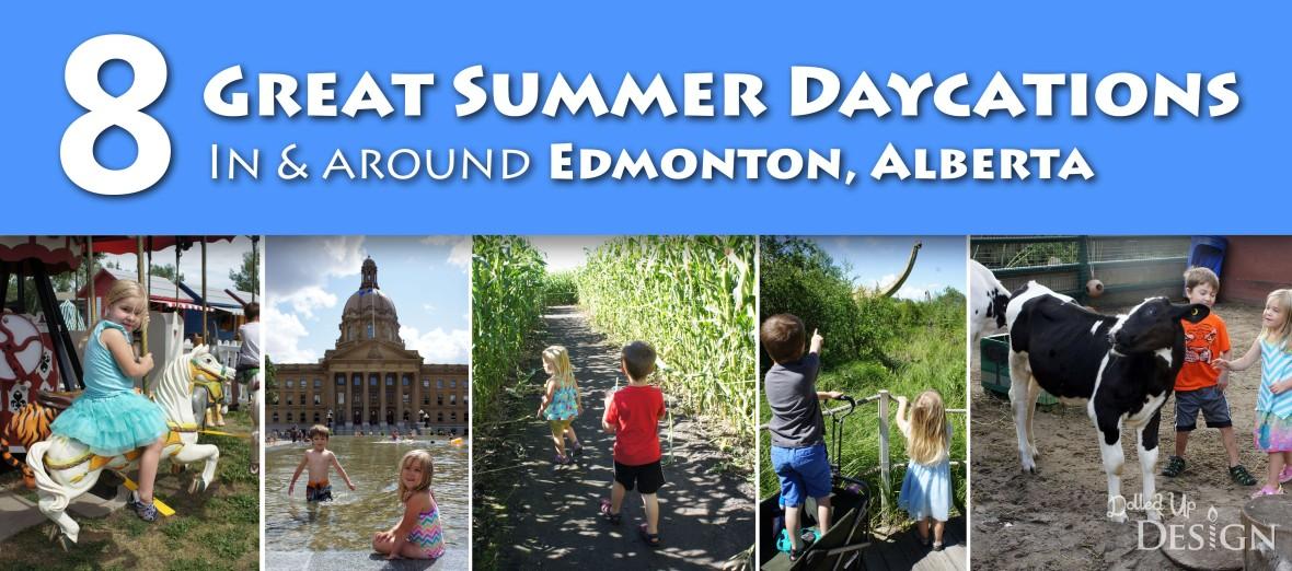 Great Summer Daycations In & Around Edmonton